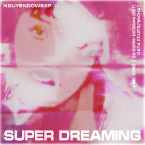 superdreaming w/ nguyendowsXP