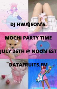 DJ HWAJEON'S MOCHI PARTY